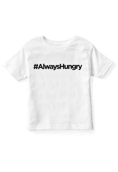 #AlwaysHungry