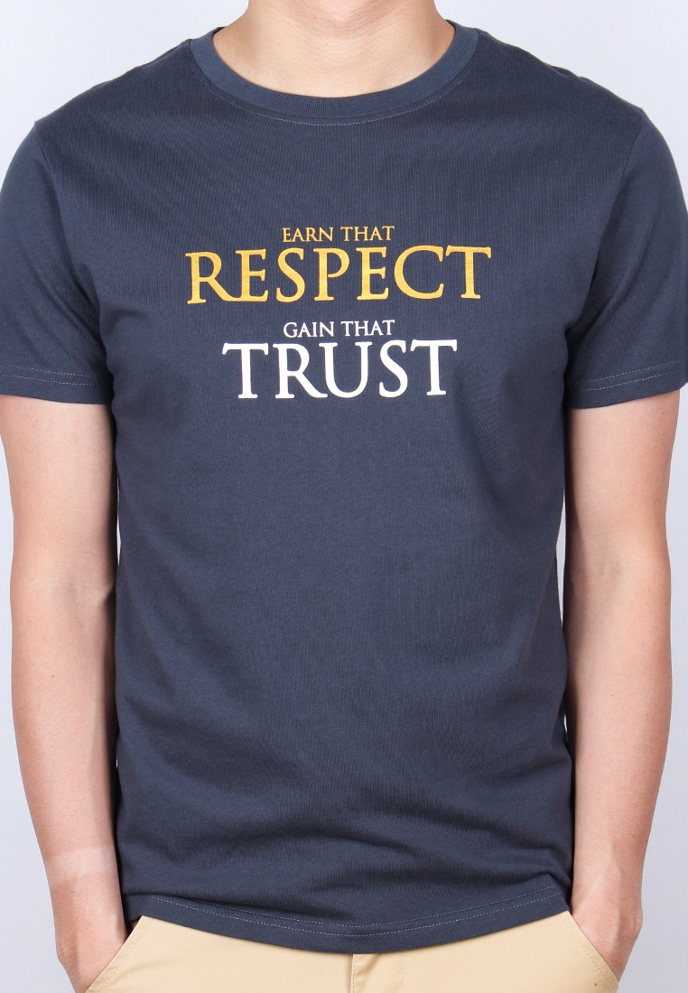 RESPECT Moley THAT T THAT Grey Shirt GAIN TRUST EARN U5gAnqRw