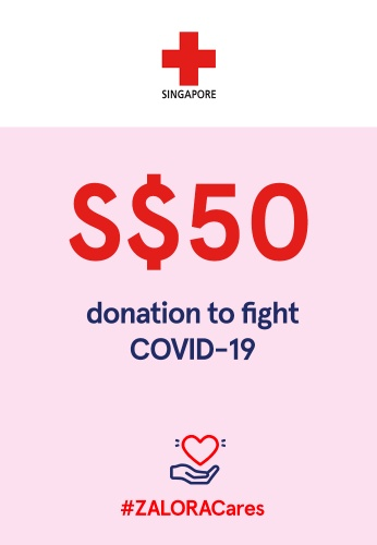 #ZALORACares Red Cross - Donation to fight COVID-19 (SGD 50) 33DCEACE38733EGS_1